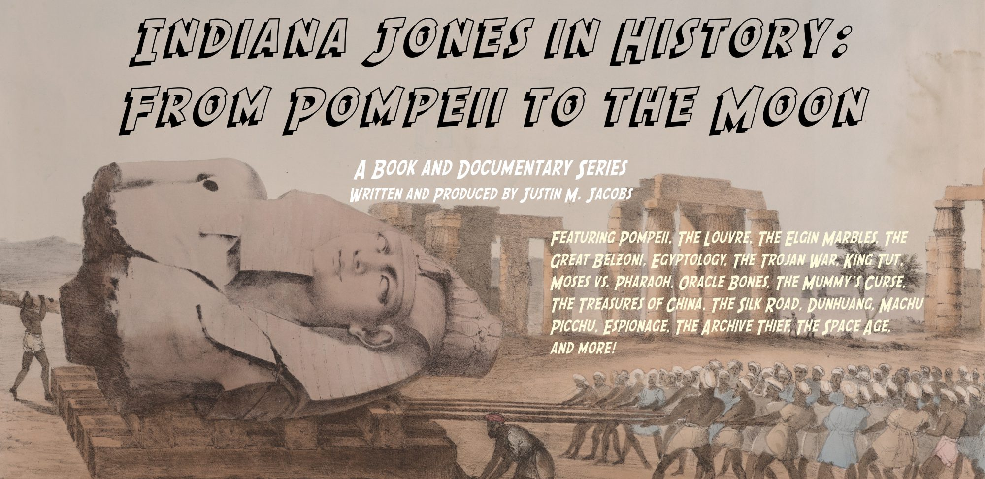Indiana Jones in History: From Pompeii to the Moon